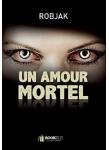 Couverture livre publié en autoédition : Un amour mortel