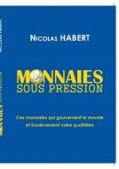 Couverture livre publié en autoédition : MONNAIES SOUS PRESSION