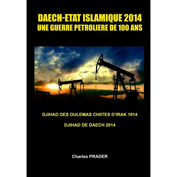 daech etat islamique 2014 une guerre petroliere de 100 ans autopubli sur bookelis. Black Bedroom Furniture Sets. Home Design Ideas
