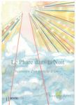 Couverture livre publié en autoédition : LE PHARE DANS LA NUIT, Naissance d'un...