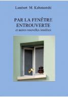Couverture livre publié en autoédition : Par la fenetre entrouverte