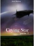 Couverture livre publié en autoédition : Crying Star, Partie 1