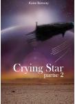 Couverture livre publié en autoédition : Crying Star, Partie 2