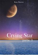 Couverture livre publié en autoédition : Crying Star, Partie 3