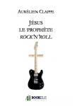 Couverture livre publié en autoédition : Jésus le prophète rock'n'roll
