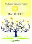 Couverture livre publié en autoédition : MA LIBERTÉ