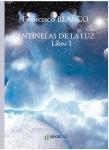 Couverture livre publié en autoédition : CENTINELAS DE LA LUZ          Libro 1