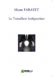 Couverture livre publié en autoédition : Le Travailleur Indépendant