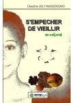Couverture livre publié en autoédition : S'empêcher de vieillir au naturel
