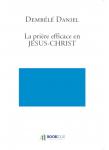 Couverture livre publié en autoédition : La prière efficace en JESUS-CHRIST
