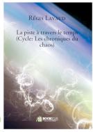 Couverture livre publié en autoédition : La piste à travers le temps (Cycle:...