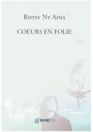 Couverture livre publié en autoédition : COEURS EN FOLIE