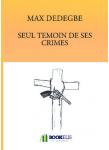 Couverture livre publié en autoédition : SEUL TEMOIN DE SES CRIMES