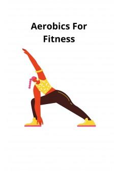 Aerobics For Fitness - Couverture Ebook auto édité