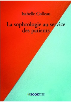 La sophrologie au service des patients - Couverture de livre auto édité