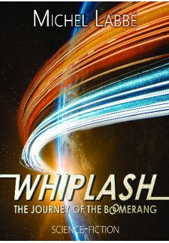 WHIPLASH - THE JOURNEY OF THE BOOMERANG  - Couverture de livre auto édité