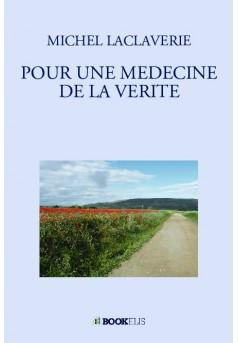 POUR UNE MEDECINE DE LA VERITE - Couverture de livre auto édité