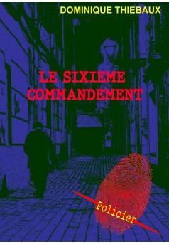 LE SIXIEME COMMANDEMENT - Couverture de livre auto édité
