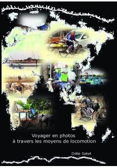 Voyager en photos à travers les moyens de locomotion - Couverture de livre auto édité