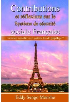Contributions et réflexions sur le Système de sécurité sociale Française. - Couverture de livre auto édité