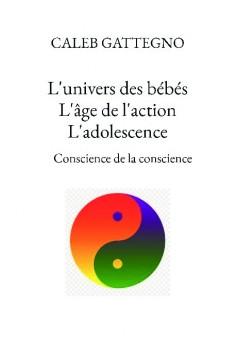 L'univers des bébés L'âge de l'action L'adolescence - Couverture de livre auto édité