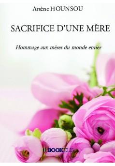 SACRIFICE D'UNE MÈRE - Couverture de livre auto édité