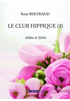 LE CLUB HIPPIQUE (3) - Couverture de livre auto édité