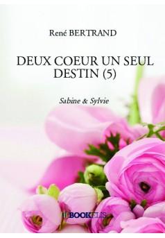 DEUX COEUR UN SEUL DESTIN (5) - Couverture de livre auto édité
