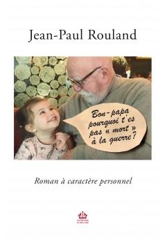 Bon papa, pourquoi t'es pas mort à la guerre ? - Couverture Ebook auto édité