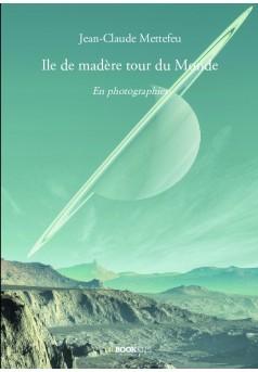 Ile de madère tour du Monde - Couverture de livre auto édité