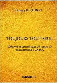 TOUJOURS TOUT SEUL ! - Couverture de livre auto édité