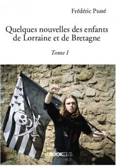 Quelques nouvelles des enfants de Lorraine et de Bretagne - Couverture de livre auto édité