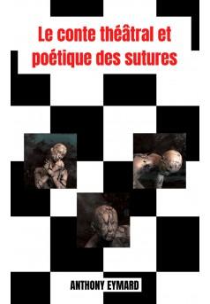 Le conte théâtral et poétique des sutures - Couverture Ebook auto édité