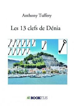 Les 13 clefs de Dénia  - Couverture de livre auto édité