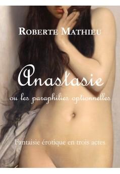 Anastasie ou les paraphilies optionnelles - Couverture Ebook auto édité