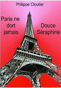Paris ne dort jamais - Douce Séraphine - Couverture de livre auto édité