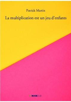 La multiplication est un jeu d'enfants - Couverture de livre auto édité