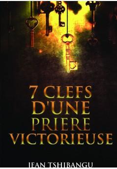 7 CLEFS D'UNE PRIERE VICTORIEUSE - Couverture de livre auto édité