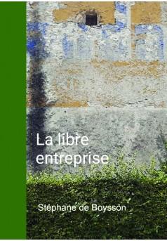 La libre entreprise - Couverture de livre auto édité