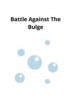 Battle Against The Bulge - Couverture Ebook auto édité