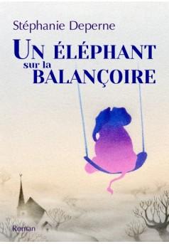 Un éléphant sur la balançoire  - Couverture de livre auto édité
