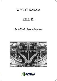 KILL K.