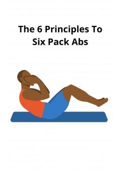 The 6 Principles To Six Pack Abs - Couverture Ebook auto édité