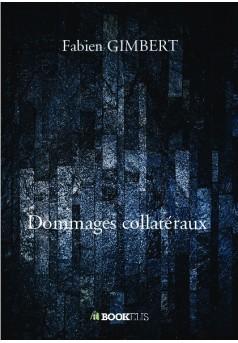 Dommages collatéraux - Couverture de livre auto édité