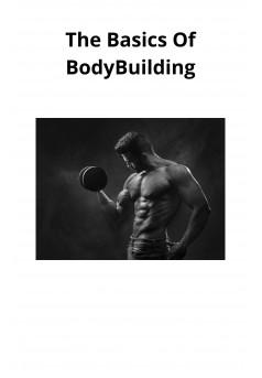 The Basics Of BodyBuilding - Couverture Ebook auto édité