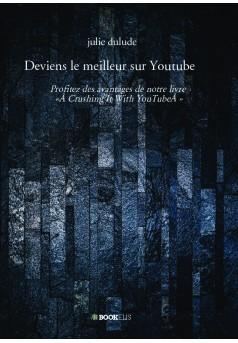 Deviens le meilleur sur Youtube - Couverture de livre auto édité