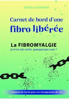 Carnet de bord d'une fibro libérée - Couverture de livre auto édité