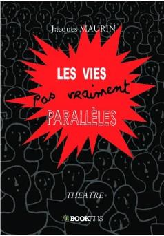 Les vies (pas vraiment) parallèles - Couverture de livre auto édité