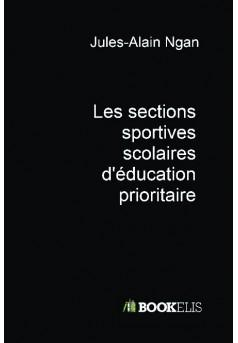 LES SECTIONS SPORTIVES SCOLAIRES D'EDUCATION PRIORITAIRE - Couverture de livre auto édité