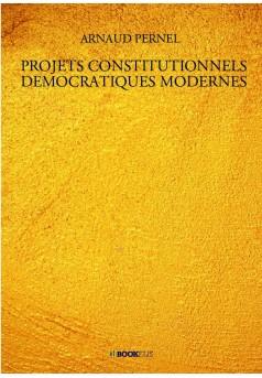 PROJETS CONSTITUTIONNELS DEMOCRATIQUES MODERNES - Couverture de livre auto édité